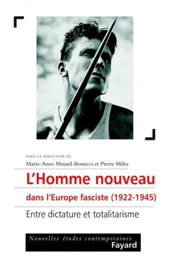 L'Homme nouveau dans l'Europe fasciste (1922-1945)