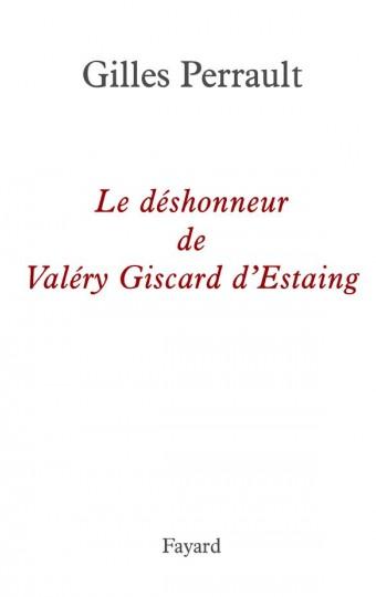 Le déshonneur de Valéry Giscard d'Estaing