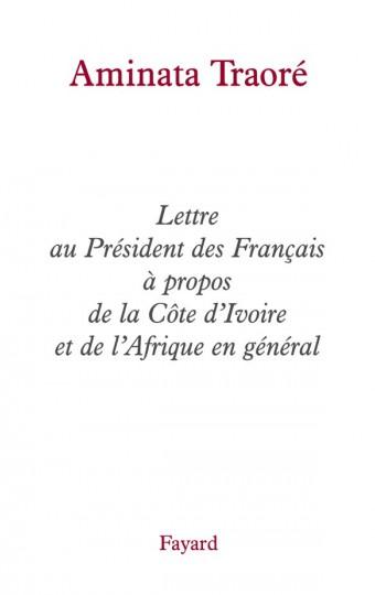 Lettre au Président des Français à propos de la Côte d'Ivoire et de l'Afrique en général