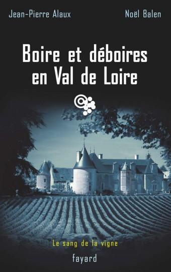 Boire et déboires en Val de Loire