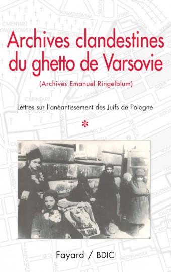 Archives clandestines du ghetto de Varsovie - Tome 1