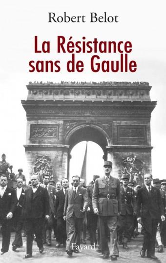 La Résistance sans de Gaulle