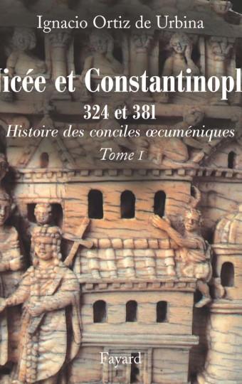 Nicée et Constantinople 324 et 381