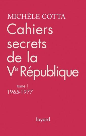 Cahiers secrets de la Ve République, tome 1