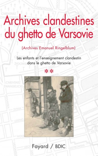 Archives clandestines du ghetto de Varsovie - Tome 2
