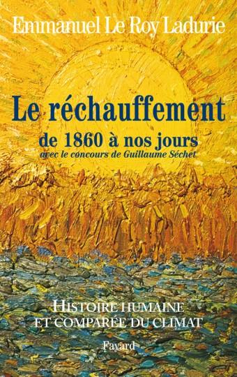 Histoire humaine et comparée du climat TOME 3 1860-2008
