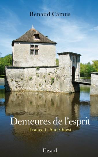 Demeures de l'esprit II La France du Sud-Ouest