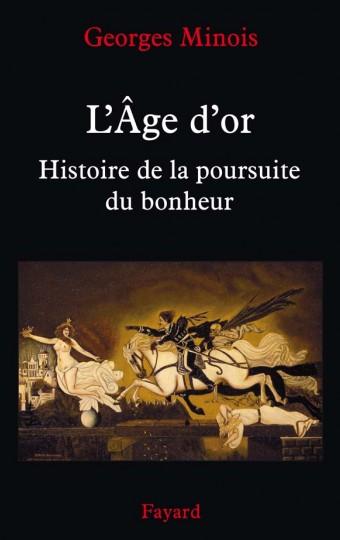 L AGE D'OR HISTOIRE DE POURSUITE DU BONHEUR