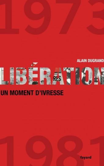 LIBERATION 1973 1981 UN MOMENT D IVRESSE