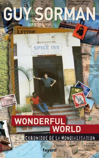 Wonderful world. Chronique de la mondialisation (2006-2009)