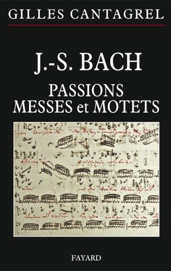 Passions, messes et motets