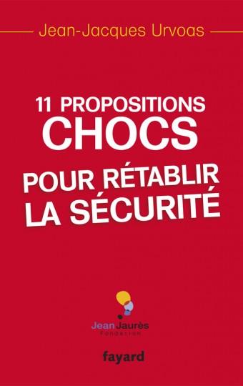 11 propositions chocs pour rétablir la sécurité