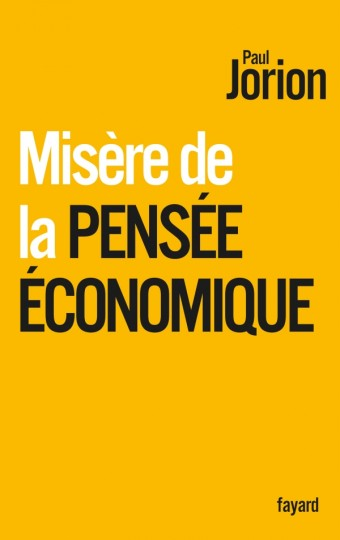 MISERE DE LA PENSEE ECONOMIQUE