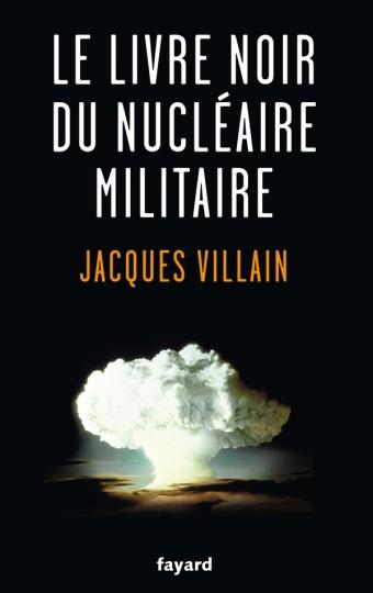 Le livre noir du nucléaire militaire