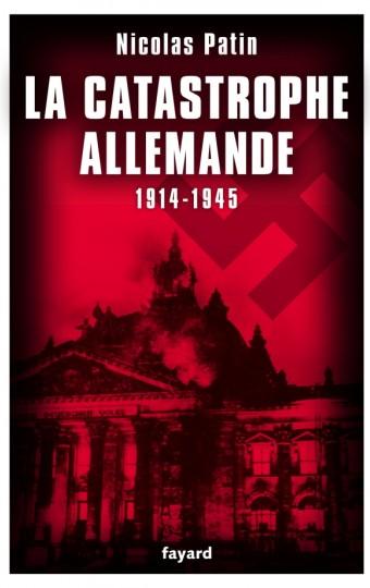 LA CATASTROPHE ALLEMANDE 1914-1945