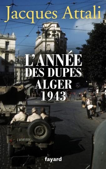 L'année des dupes Alger 1943
