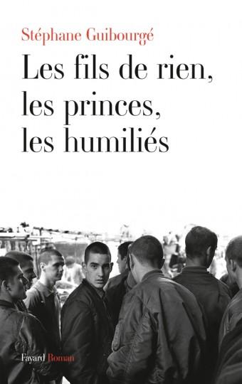 Les fils de rien, les princes, les humiliés