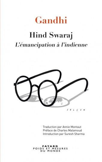 Hind Swaraj - L'émancipation à l'indienne