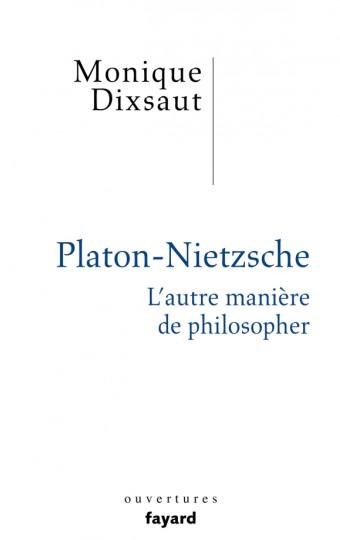 Platon-Nietzsche. L'autre manière de philosopher