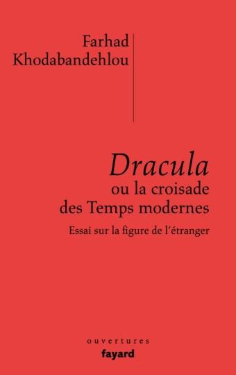 Dracula ou la croisade des temps modernes
