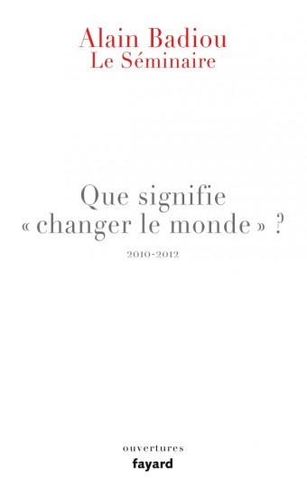 """Le Séminaire - Que signifie """"changer le monde ?"""""""