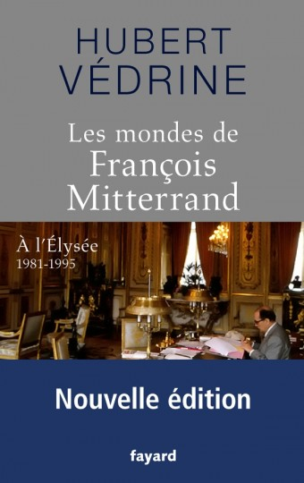 Les Mondes de François Mitterrand - Nouvelle édition
