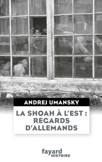 La Shoah à l'Est : regards d'Allemands