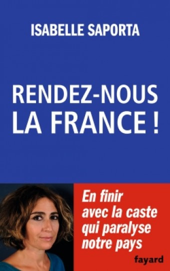 Rendez-nous la France !, Isabelle Saporta | Fayard