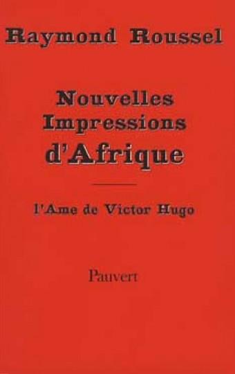 Nouvelles Impressions d'Afrique, suivies de l'Ame de Victor Hugo