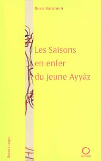 Les Saisons en enfer du jeune Ayyâz