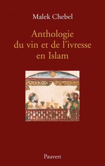 Anthologie du vin et de l'ivresse en Islam (réédition)