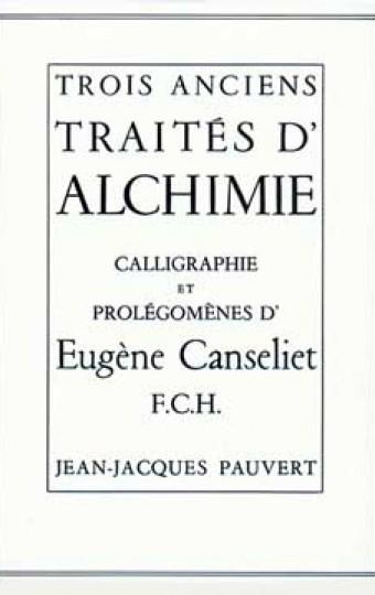 Trois Anciens Traités d'alchimie