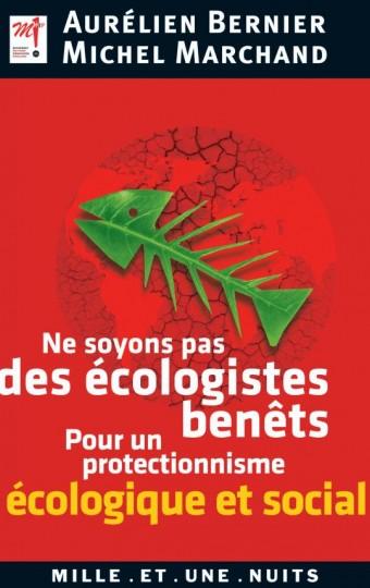 Ne soyons pas des écologistes benêts