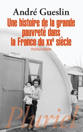 Une histoire de la grande pauvreté dans la France du XXe siècle