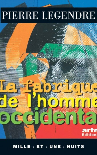 La Fabrique de l'homme occidental