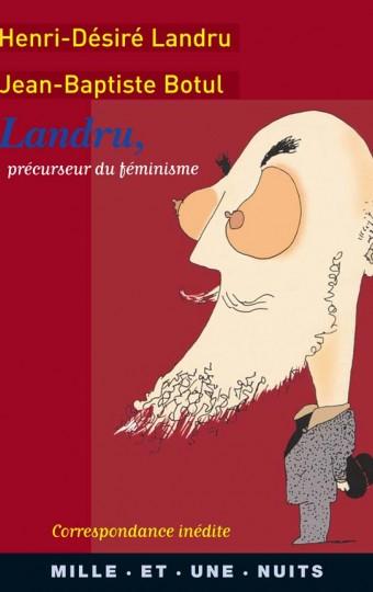 Landru, précurseur du féminisme