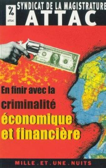 En finir avec la criminalité économique et financière