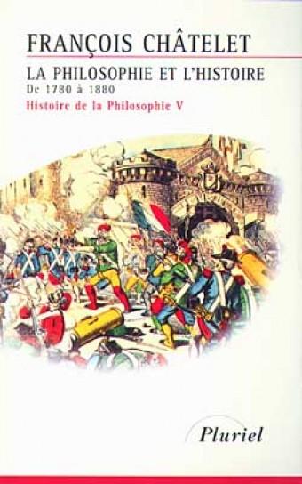 La Philosophie et l'Histoire de 1780 à 1880