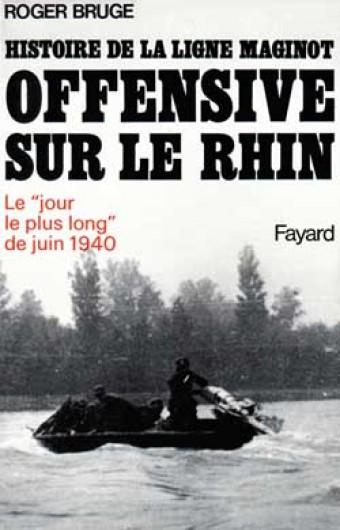 Histoire de la ligne Maginot. Offensive sur le Rhin