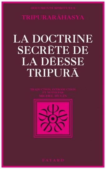 La Doctrine secrète de la déesse Tripurã
