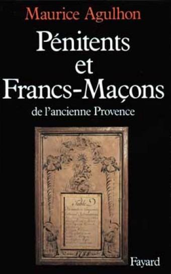 Pénitents et francs-maçons dans l'ancienne Provence