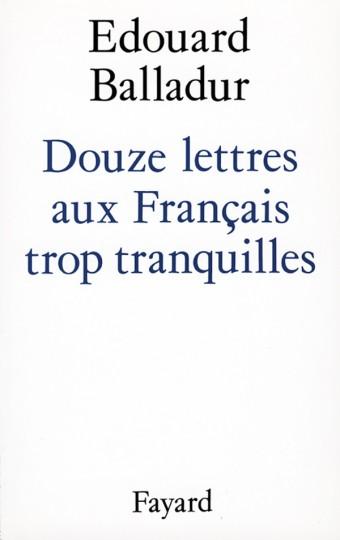 Douze lettres aux Français trop tranquilles