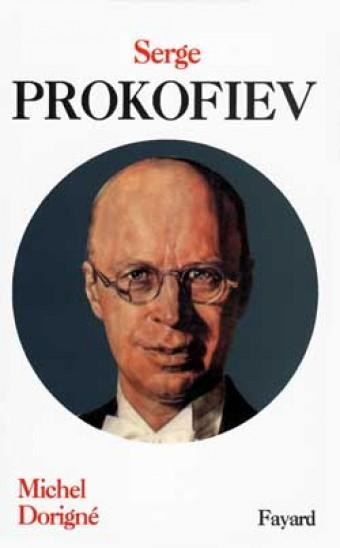 Serge Prokofiev, Michel Dorigné   Fayard