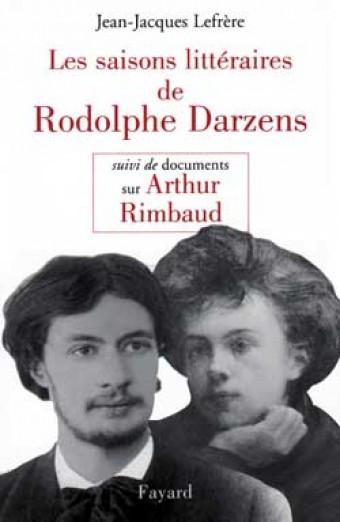 Les Saisons littéraires de Rodolphe Darzens suivi de Documents sur Arthur Rimbaud