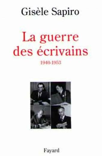 La guerre des écrivains 1940-1953