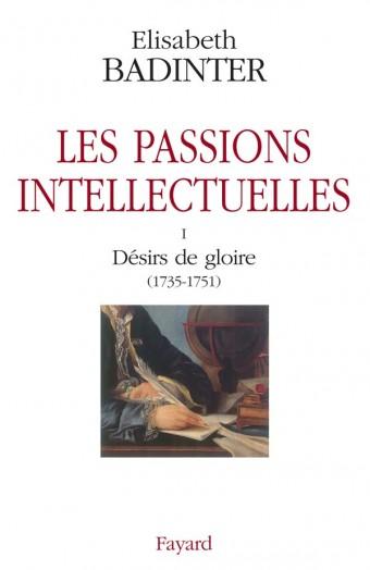 Les passions intellectuelles tome I