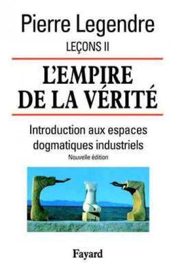 L'Empire de la vérité - Leçons II (Nouvelle édition)