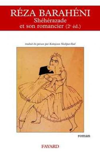 Shéhérazade et son romancier (2e éd.)