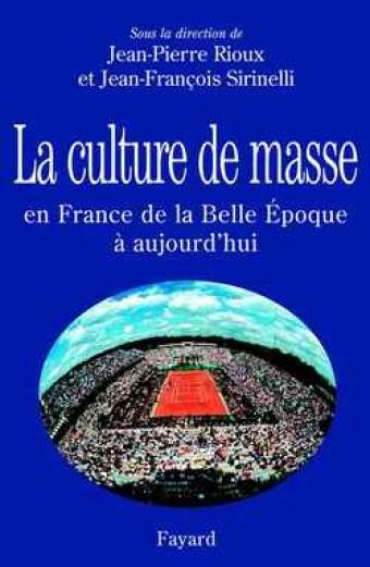 La Culture de masse en France de la Belle Époque à nos jours