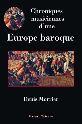 Chroniques musiciennes d'une Europe baroque